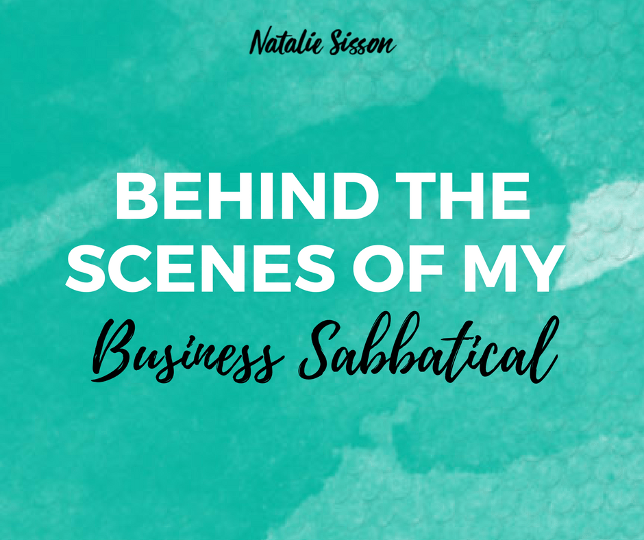 Behind The Scenes of my Business Sabbatical
