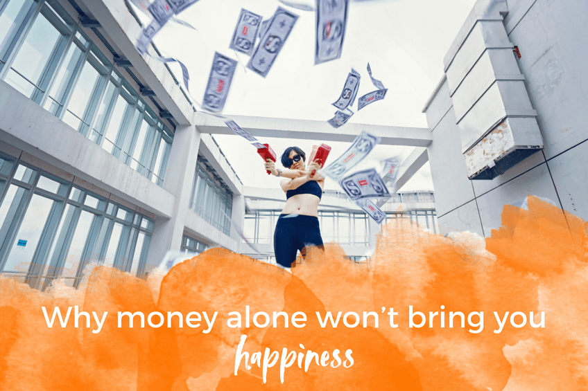 Why money alone won't bring you happiness
