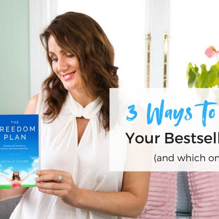 3 Ways to Publish Your Bestselling Book
