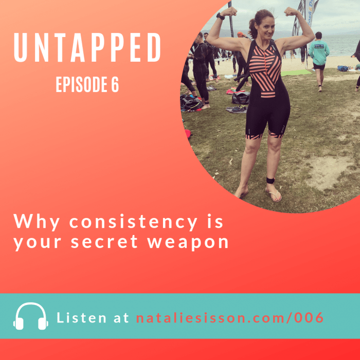 Why consistency is your secret weapon