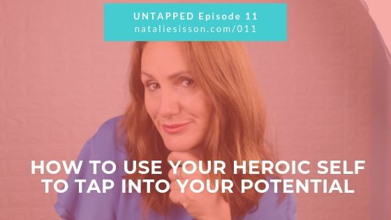 How to Use Your Heroic Self to Tap into Your Potential
