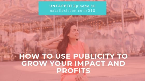 How to use publicity to grow your impact and profits
