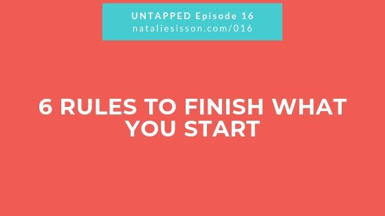 6 Rules to Finish What You Start