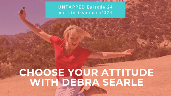 Choose Your Attitude with Debra Searle