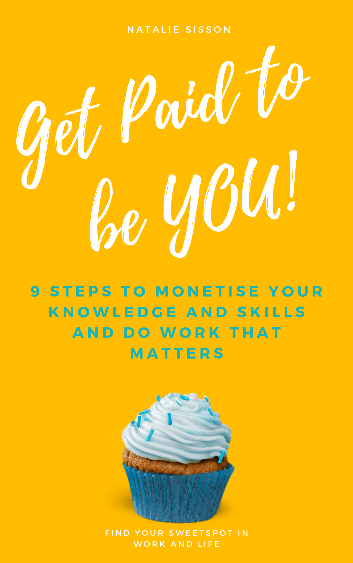 Get Paid to be YOU!