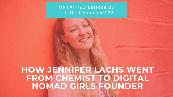 How Jennifer Lachs Went From Chemist to Digital Nomad Girls Founder