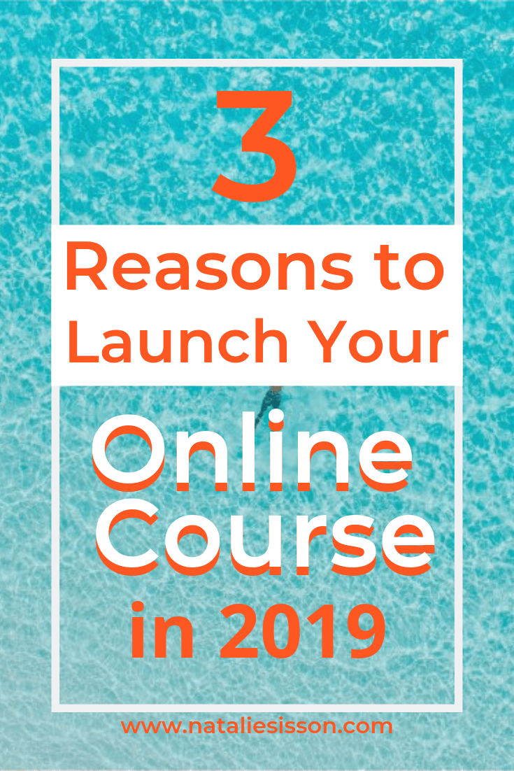 3 Reasons to Launch Your Online Course in 2019