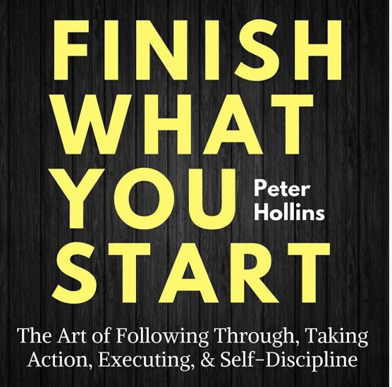 Finish What You Start 556x549 - Best Books of 2019 for Mindset and Motivation