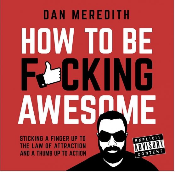 How to Be Fcking Awesome 556x549 - Best Books of 2019 for Mindset and Motivation