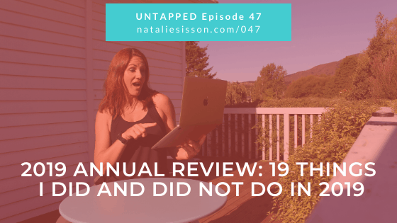 2019 Annual Review: 19 Things I did and did not do!