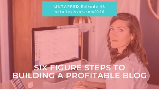Six Figure Steps to Building a Profitable Blog